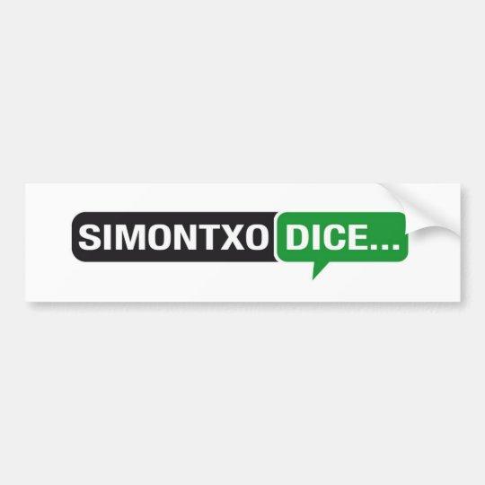 Pegatina Simontxo dice... Bumper Sticker