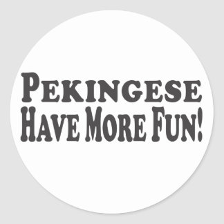 Pekingese Have More Fun! Add a Picture Round Sticker