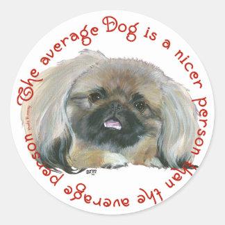 Pekingese Wisdom - The average Dog Round Sticker