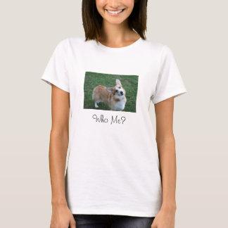 Pembroke Corgi, Who Me? T-Shirt