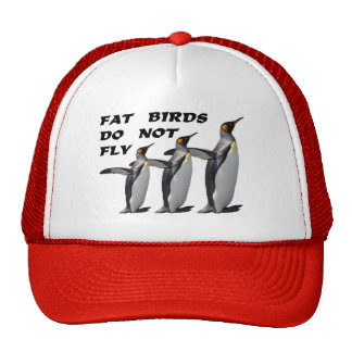 Penguin design trucker hat: Fat birds do not fly Cap