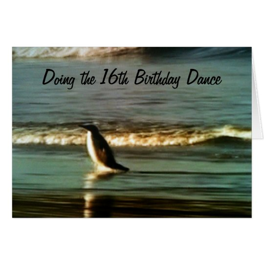 """PENGUIN DOES """"16th BIRTHDAY DANCE FOR YOU Card"""