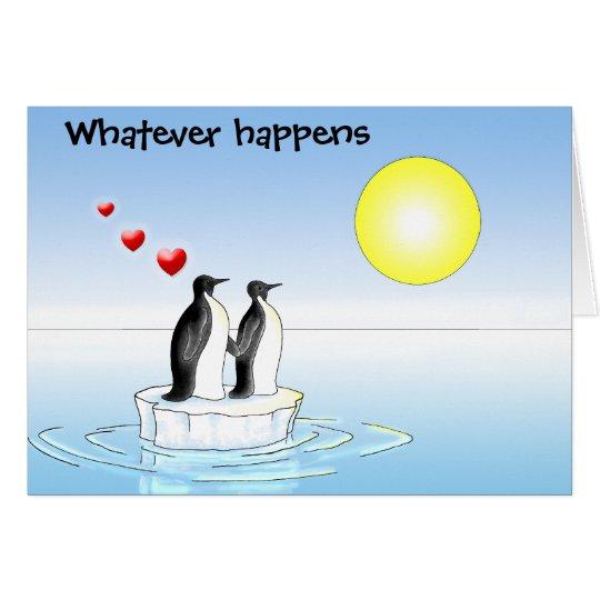 penguin valentine, Whatever happens Card