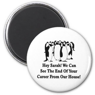 Penguins Message To Sarah Palin 6 Cm Round Magnet
