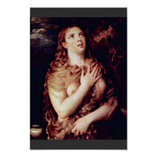 Penitent Mary Magdalene By Tiziano Vecellio Poster
