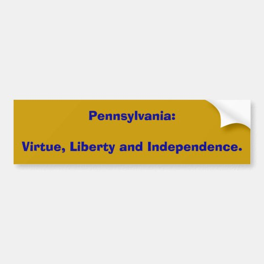 Pennsylvania:Virtue, Liberty and Independence. Bumper Sticker