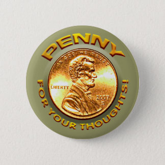 Penny for your thoughts! 6 cm round badge