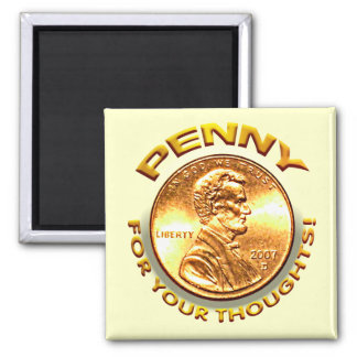 Penny for your thoughts! square magnet