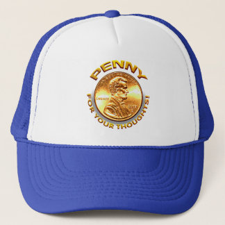 Penny for your thoughts! trucker hat
