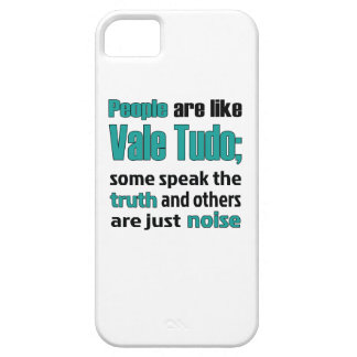 People are like Vale Tudo. iPhone 5 Cases