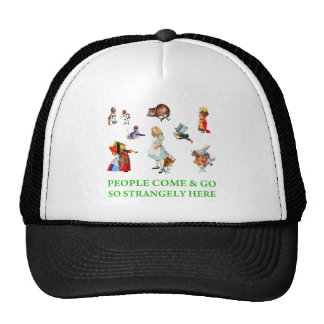 PEOPLE COME GO SO STRANGELY HERE HATS