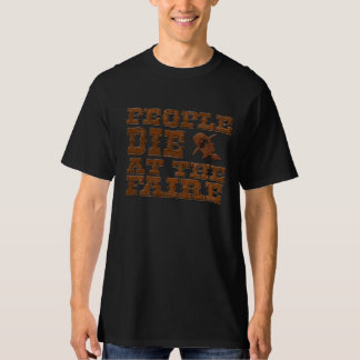 People Die At the Faire T-Shirt