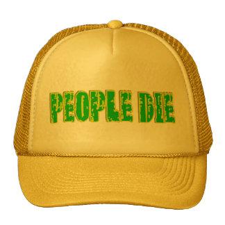 PEOPLE DIE hat