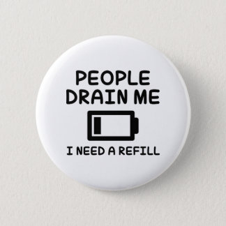 People Drain Me 6 Cm Round Badge