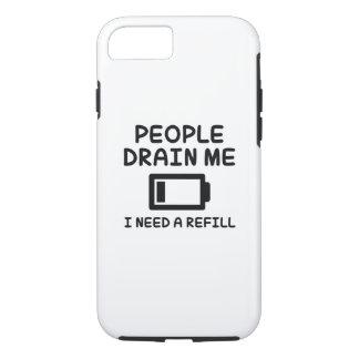 People Drain Me iPhone 7 Case
