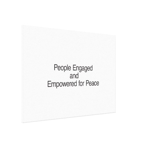 People Engaged and Empowered for Peace Canvas Prints