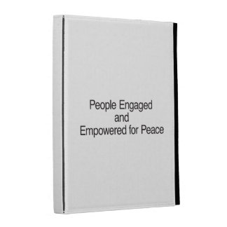 People Engaged and Empowered for Peace iPad Folio Covers
