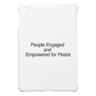 People Engaged and Empowered for Peace Cover For The iPad Mini