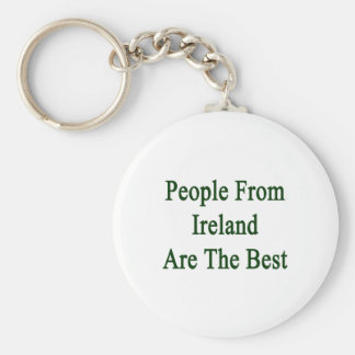 People From Ireland Are The Best Basic Round Button Key Ring