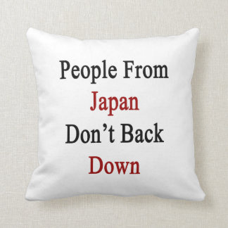 People From Japan Don't Back Down Throw Cushions