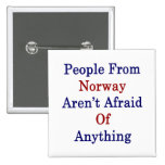 People From Norway Aren't Afraid Of Anything Buttons