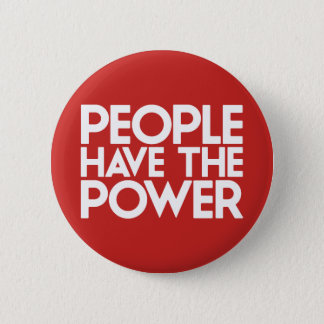 People Have The Power. 6 Cm Round Badge