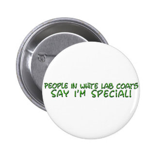 People in White Lab Coats Say I'm Special 6 Cm Round Badge