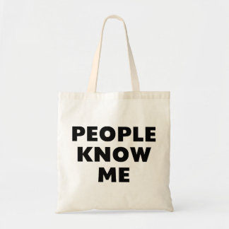 People Know Me Tote Bags