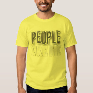 People Like Me Chameleon Tint T-shirts
