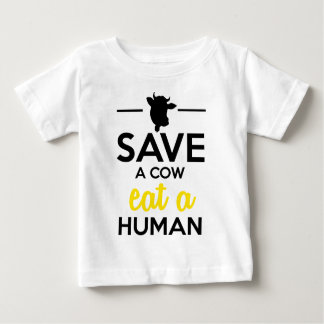 People & Pets - Save a cow eat a human Baby T-Shirt