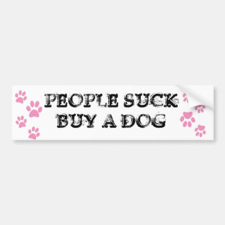 people suck buy a dog bumper sticker