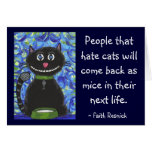 People that hate cats... - greeting card