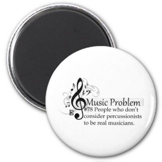 People who don't consider percussionists 6 cm round magnet