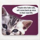 People who hate cats... mouse mat