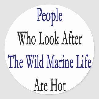 People Who Look After The Wild Marine Life Are Hot Sticker