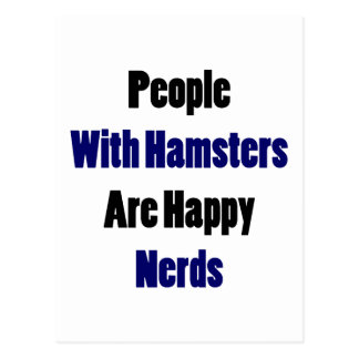 People With Hamsters Are Happy Nerds Postcards