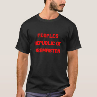 PEOPLES REPUBLIC OF OBAMASTAN T-Shirt