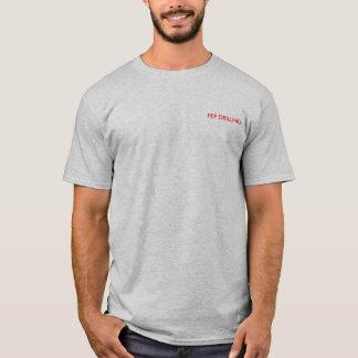 PEP DRILLING T-Shirt