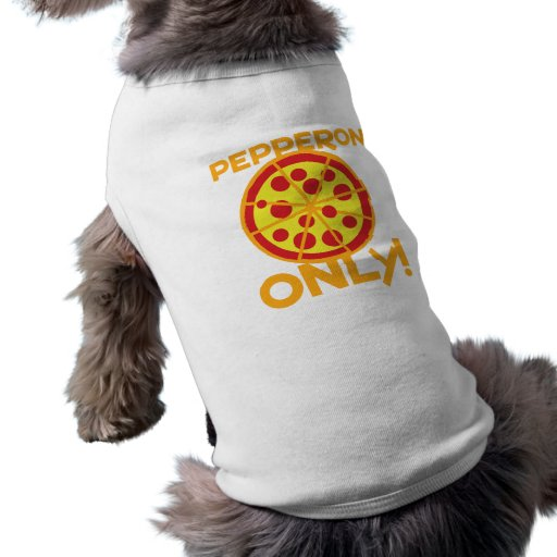 pepperoni only! pizza design dog t-shirt