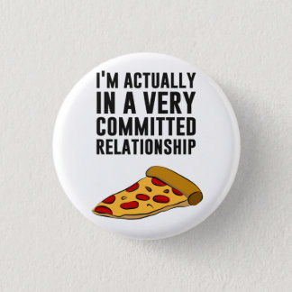 Pepperoni Pizza Love - A Serious Relationship 3 Cm Round Badge
