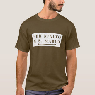 Per Rialto e S. Marco, Venice, Italian Street Sign T-Shirt