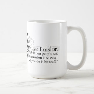 """Percussion is so easy! All you do is hit stuff."" Coffee Mug"
