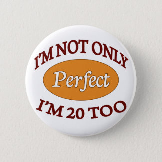 Perfect 20 Year Old 6 Cm Round Badge