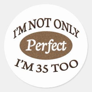 Perfect 35 Year Old Round Sticker
