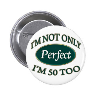 Perfect 50 Year Old 6 Cm Round Badge