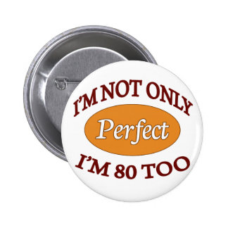 Perfect 80 Year Old 6 Cm Round Badge