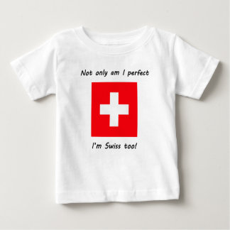 Perfect And Swiss Baby T-Shirt