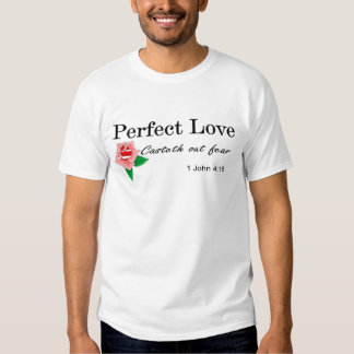 Perfect love casteth out fear tshirt