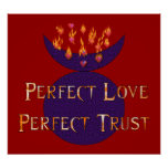 Perfect Love Perfect Trust Posters
