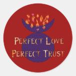 Perfect Love Perfect Trust Round Sticker